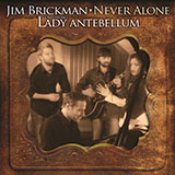 Jim Brickman - Never Alone (feat. Lady Antebellum)