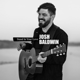 Bethel Music & Josh Baldwin - Stand In Your Love