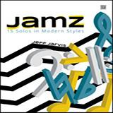 Jamz (15 Solos In Modern Styles) - Eb Alto or Baritone Saxophone
