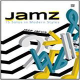 Jamz (15 Solos In Modern Styles) - Bb Tenor Saxophone