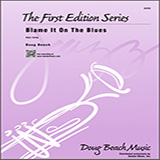 Blame It On The Blues - Jazz Ensemble