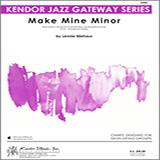 Make Mine Minor - Jazz Ensemble