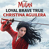 Loyal Brave True (from Mulan)