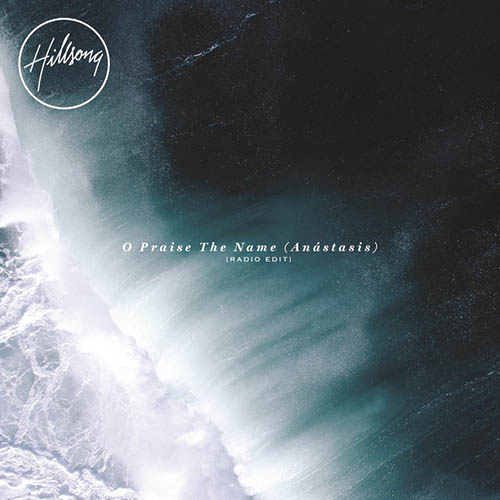 O Praise The Name (Anastasis) by Hillsong Worship Piano, Vocal & Guitar  (Right-Hand Melody) Digital Sheet Music
