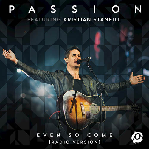 Even So Come (Come Lord Jesus) (feat. Kristian Stanfill)