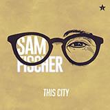 Sam Fischer - This City