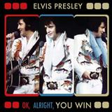 Elvis Presley - Alright, Okay, You Win