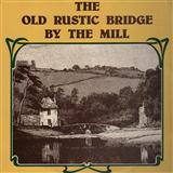 Foster & Allen - The Old Rustic Bridge By The Mill