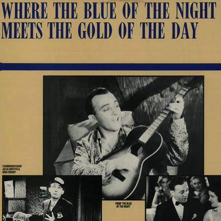 Bing Crosby Where The Blue Of The Night Meets The Gold Of The Day cover art