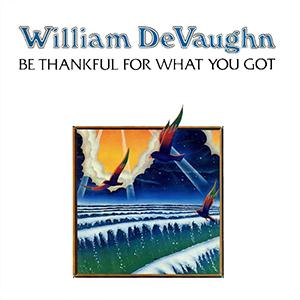 William DeVaughan Be Thankful For What You Got cover art