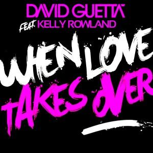 David Guetta When Love Takes Over (feat. Kelly Rowland) cover art
