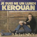 Michel Sivy - Je Suis Ne Un Lundi