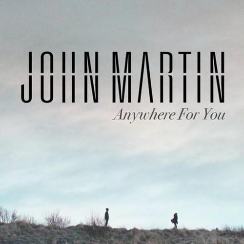 John Martin Anywhere For You cover art
