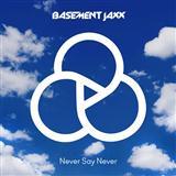Never Say Never (Basement Jaxx - Junto) Digitale Noter
