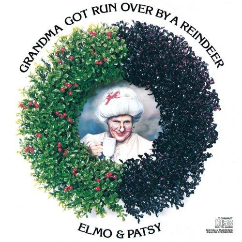 Elmo & Patsy Grandma Got Run Over By A Reindeer cover art