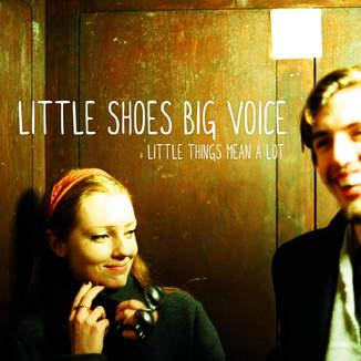Little Shoes Big Voice Little Things Mean A Lot cover art