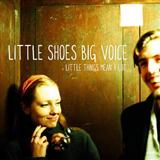 Little Shoes Big Voice Little Things Mean A Lot l'art de couverture