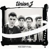 Union J You Got It All cover art