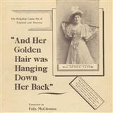 Felix McGlennon And Her Golden Hair Was Hanging Down Her Back cover art