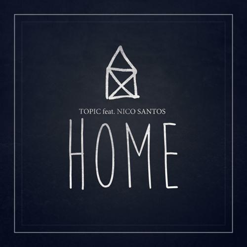 Topic Home (feat. Nico Santos) cover art