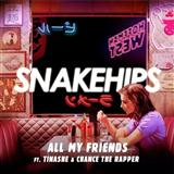 Snakehips All My Friends (featuring Tinashe and Chance The Rapper) cover art