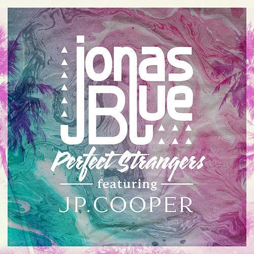 Jonas Blue Perfect Strangers (feat. JP Cooper) cover art