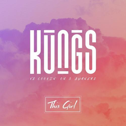 Kungs vs Cookin' on 3 Burners This Girl cover art