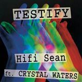 Hifi Sean Testify (feat. Crystal Waters) cover art