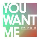 Tom Zanetti You Want Me (feat. Sadie Ama) cover art