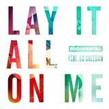 Rudimental Lay It All On Me (feat. Ed Sheeran) cover art