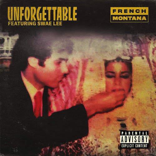 French Montana Unforgettable (featuring Swae Lee) cover art