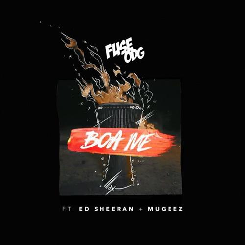 Fuse ODG Boa Me (feat. Ed Sheeran & Mugeez) cover art