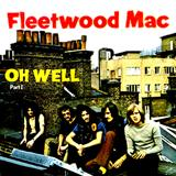 Fleetwood Mac - Oh Well Part 1