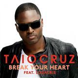 Taio Cruz Break Your Heart (feat. Ludacris) cover art