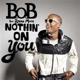 Nothin On You