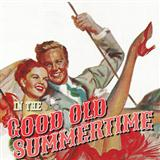 Ren Shields - In The Good Old Summertime