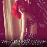 Rihanna - What's My Name? (feat. Drake)