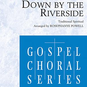 Traditional Spiritual Down By The Riverside (arr. Rosephanye Powell) cover art