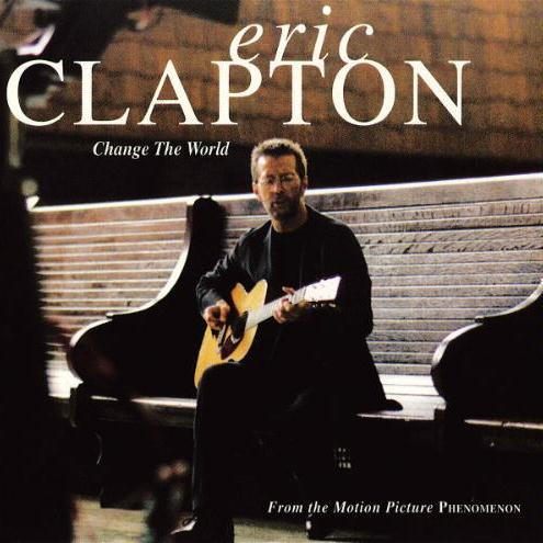 Eric Clapton with Wynonna Change The World cover art