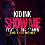 Kid Ink Featuring Chris Brown Show Me cover kunst