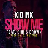 Kid Ink Featuring Chris Brown Show Me arte de la cubierta