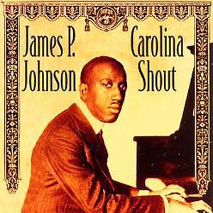 James P. Johnson Carolina Shout cover art