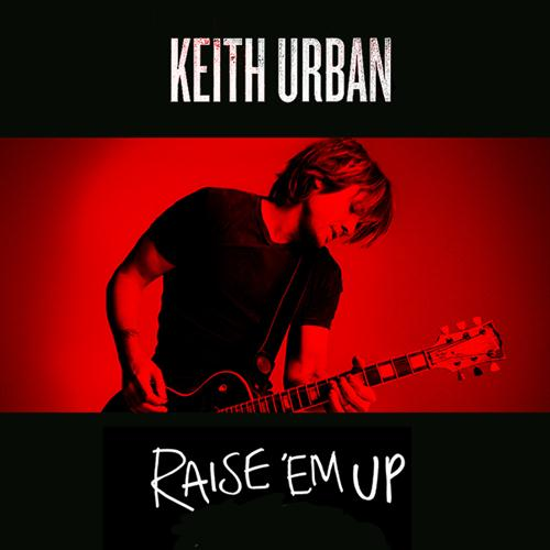 Keith Urban feat. Eric Church Raise 'Em Up cover art
