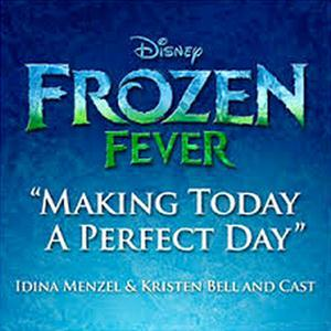 Idina Menzel Making Today A Perfect Day (from Frozen Fever) (arr. Roger Emerson) cover art