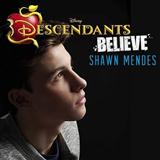 Believe (Shawn Mendes - Descendants) Bladmuziek
