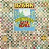 Ozakee Mountain Daredevils If You Wanna Get To Heaven cover art