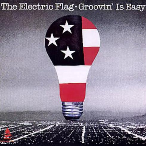 The Electric Flag Groovin' Is Easy cover art