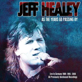 Jeff Healey Band As The Years Go Passing By cover art