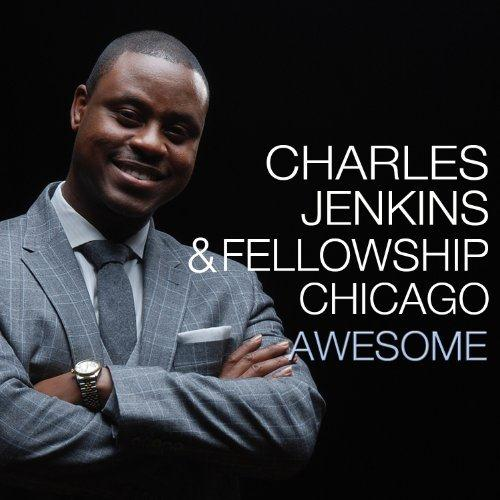 Pastor Charles Jenkins & Fellowship Chicago Awesome cover art