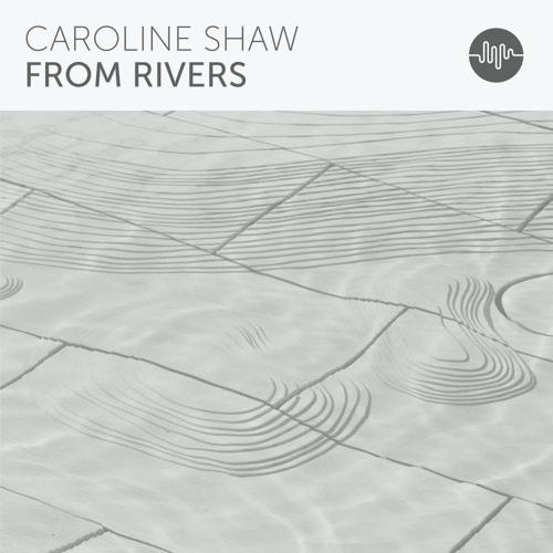 Caroline Shaw From Rivers cover art